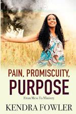 Pain, Promiscuity, Purpose