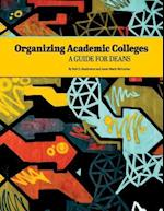 Organizing Academic Colleges af Anne-Marie McCartan, Bret S. Danilowicz