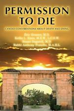 Permission To Die: Candid Conversations About Death And Dying