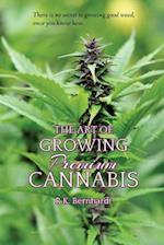The Art of Growing Premium Cannabis
