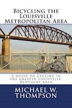 Bicycling the Louisville Metropolitan Area