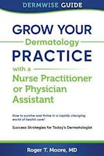 Grow Your Dermatology Practice with a Nurse Practitioner or Physician Assistant
