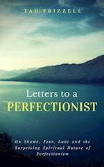 Letters to a Perfectionist