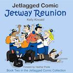 Jetway Reunion (Book Two in Jetlagged Comic Collection)
