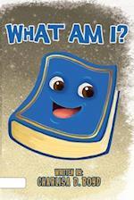 What Am I? af Charlisa D. Boyd