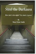 Steel the Darkness: How dark is the night? Very dark, it grows!