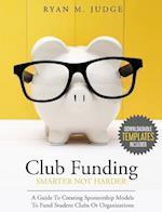 Club Funding Smarter Not Harder