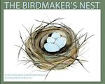 The Birdmaker's Nest: Where your treasure will be found safe and sound.