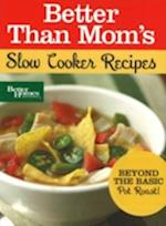 Better Than Mom's, Slow Cooker Recipes