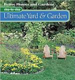 Step-by-Step Ultimate Yard & Garden: Better Homes and Gardens (Better Homes & Gardens Step-By-Step)