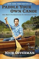 Paddle Your Own Canoe af Nick Offerman