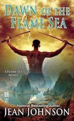 Dawn of the Flame Sea (A Flame Sea Novel)