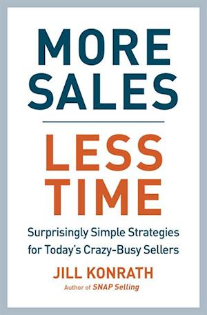 More Sales, Less Time af Jill Konrath
