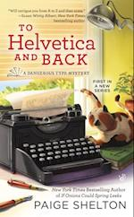 To Helvetica and Back (Dangerous Type Mystery A)