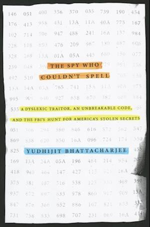 Spy Who Couldn't Spell af Yudhijit Bhattacharjee