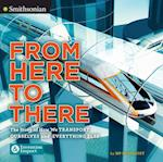 From Here to There (Smithsonian Invention Impact)