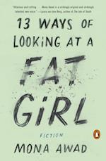 13 Ways of Looking at a Fat Girl af Mona Awad