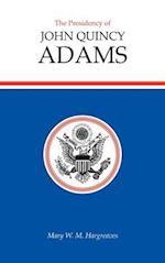 Presidency of John Quincy Adams (American Presidency Univ of Kansas Hardcover)