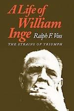 A Life of William Inge af Ralph F. Voss