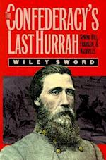 The Confederacy's Last Hurrah (Modern War Studies)