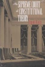 The Supreme Court and Constitutional Theory, 1953-93