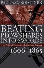 Beating Plowshares Into Swords (Modern War Studies (Hardcover))