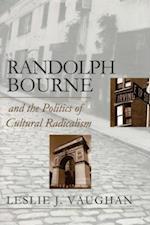 Randolph Bourne & Politics Of... (American Political Thought University Press of Kansas)