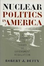 Nuclear Politics in America (Studies in Government and Public Policy)