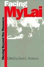 Facing My Lai (Modern War Studies (Hardcover))