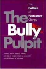 The Bully Pulpit (Studies in Government and Public Policy)