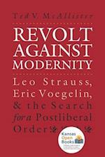 Revolt Against Modernity (American Political Thought University Press of Kansas)