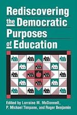 Rediscovering the Democratic Purposes of Education (Studies in Government & Public Policy)