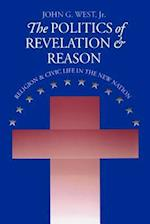 The Politics of Revelation and Reason (American Political Thought University Press of Kansas)