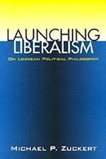 Launching Liberalism (PB) af Michael P. Zuckert