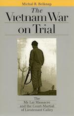 Vietnam War on Trial (Landmark Law Cases & American Society)