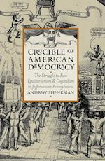 Crucible of American Democracy (American Political Thought)