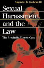 Sexual Harassment and the Law (Landmark Law Cases & American Society)