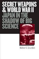 Secret Weapons and World War II af Walter E. Grunden