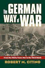 The German Way of War (Modern War Studies)