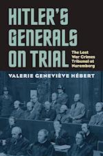 Hitler's Generals on Trial (Modern War Studies (Hardcover))