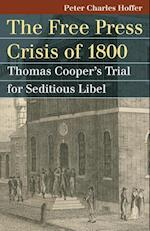 The Free Press Crisis of 1800 (Landmark Law Cases & American Society)