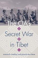 The CIA's Secret War in Tibet af James Morrison