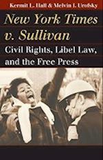 New York Times v. Sullivan (Landmark Law Cases & American Society)