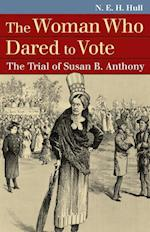 The Woman Who Dared to Vote (Landmark Law Cases & American Society)