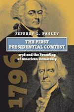 The First Presidential Contest (American Presidential Elections)