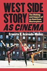 West Side Story as Cinema af Ernesto R. Acevedo-Munoz