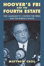 Hoover's FBI and the Fourth Estate