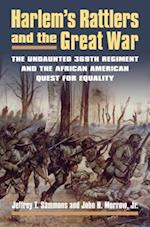 Harlem's Rattlers and the Great War (Modern War Studies (Hardcover))