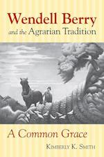 Wendell Berry and the Agrarian Tradition (American Political Thought University Press of Kansas)