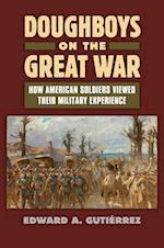 Doughboys on the Great War (Modern War Studies)